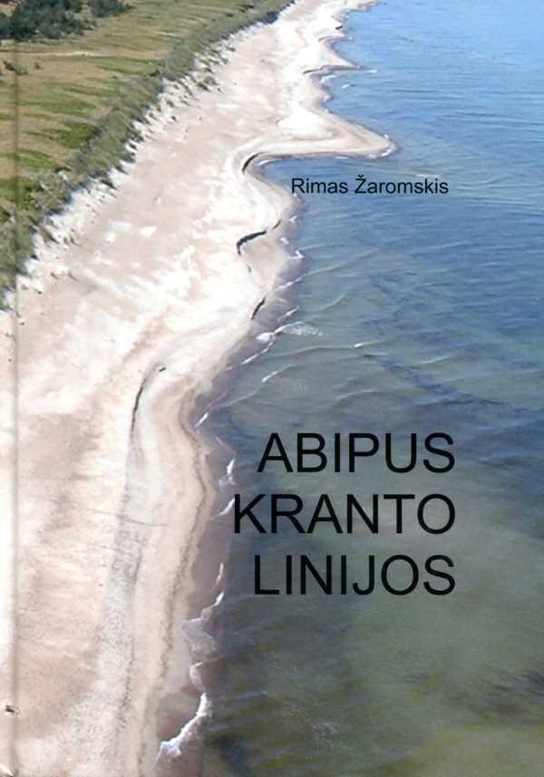 Abipus kranto linijos | Rimas Žaromskis