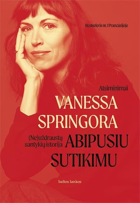 Abipusiu sutikimu. (Ne)uždraustų santykių istorija | Vanessa Springora