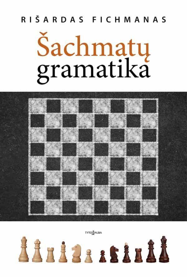 Šachmatų gramatika (2-as leidimas) | Rišardas Fichmanas