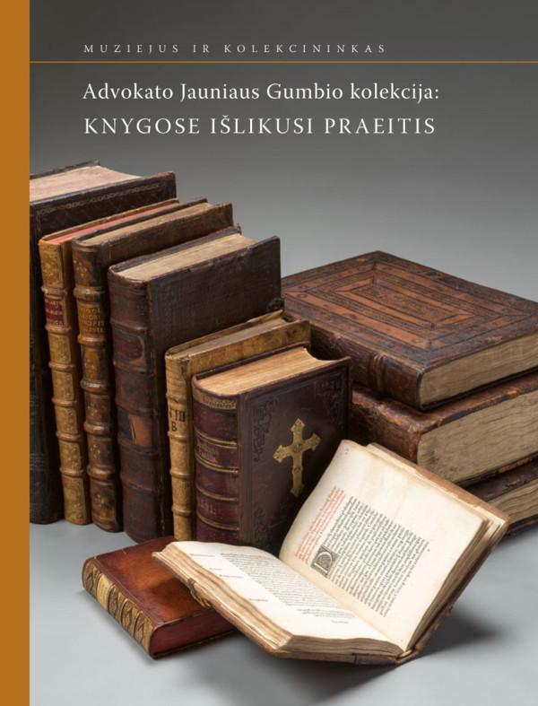 Advokato Jauniaus Gumbio kolekcija: knygose išlikusi praeitis | Sud. Aušra Racevičienė