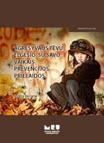 Agresyvaus tėvų elgesio su savo vaikais prevencijos prielaidos | Brigita Kairienė