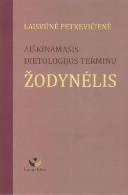 Aiškinamasis dietologijos terminų žodynėlis | Laisvūnė Petkevičienė
