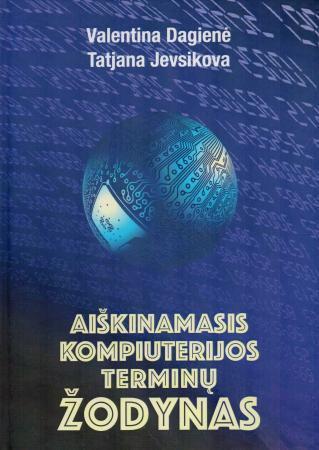 Aiškinamasis kompiuterijos terminų žodynas | Valentina Dagienė, Tatjana Jevsikova