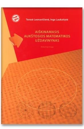 Aiškinamasis aukštosios matematikos uždavinynas | Teresė Leonavičienė, Inga Laukaitytė
