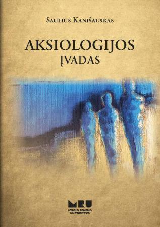 Aksiologijos įvadas | Saulius Kanišauskas