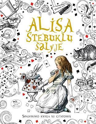 Alisa Stebuklų šalyje. Spalvinimo knyga su citatomis |