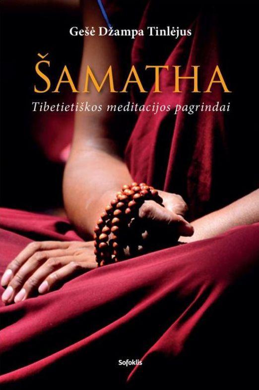 Šamatha. Tibetietiškos meditacijos pagrindai (apsitrynęs knygos viršelis)   Gešė Džampa Tinlėjus
