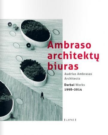 Ambraso architektų biuras. Darbai 1998-2014 | Sud. Dovilė Krikščiūnaitė