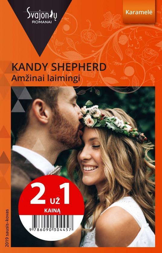 Amžinai laimingi (Karamelė) | Kandy Shepherd