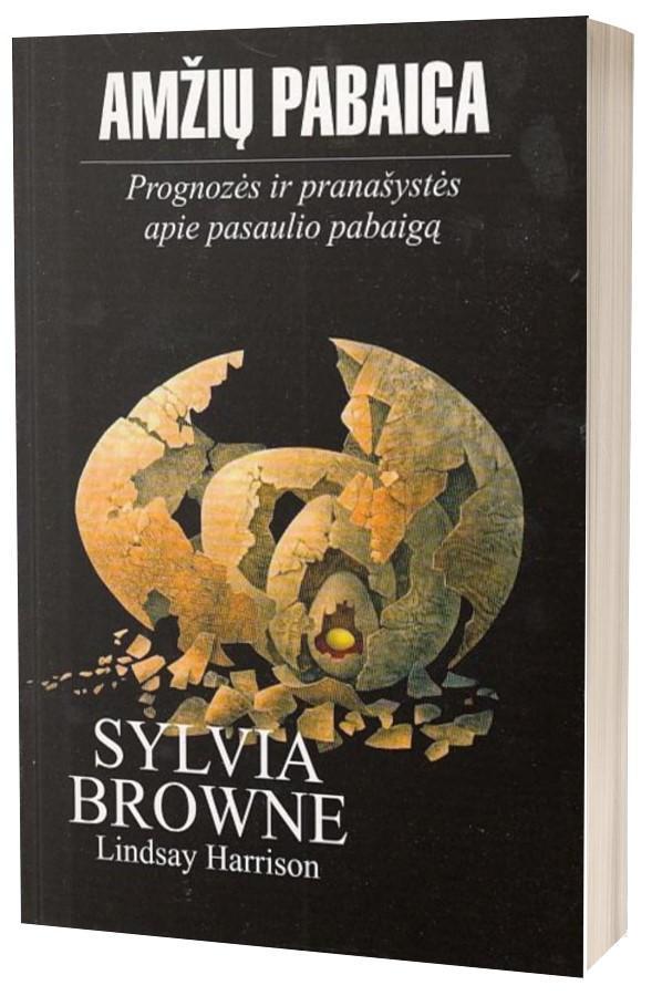 Amžių pabaiga. Prognozės ir pranašystės apie pasaulio pabaigą   Sylvia Browne