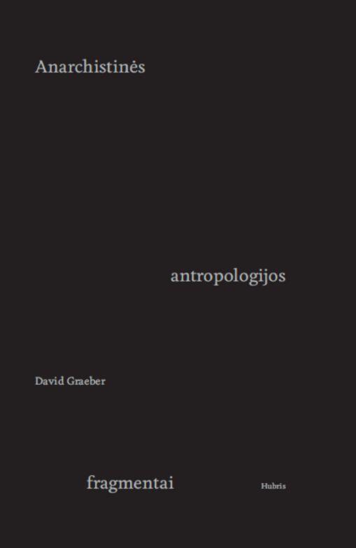 Anarchistinės antropologijos fragmentai | David Graeber