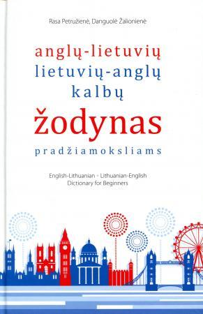 Anglų-lietuvių lietuvių-anglų kalbų žodynas pradžiamoksliams | Rasa Petružienė, Danguolė Žalionienė