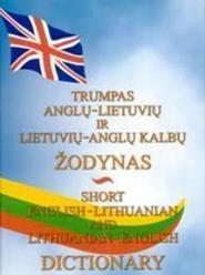 Trumpas anglų-lietuvių ir lietuvių-anglų kalbų žodynas/ Short English-Lithuanian and Lithuanian-English dictionary | Laimutė Zabulienė