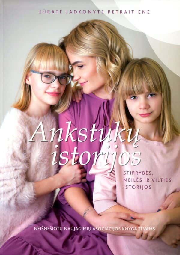 Ankstukų istorijos | Jūratė Jadkonytė Petraitienė