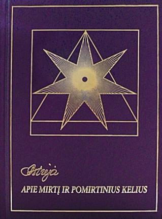 Astrėja. Apie mirtį ir pomirtinius kelius (3-asis leidimas)   Audronė Ilgevičienė - Astrėja