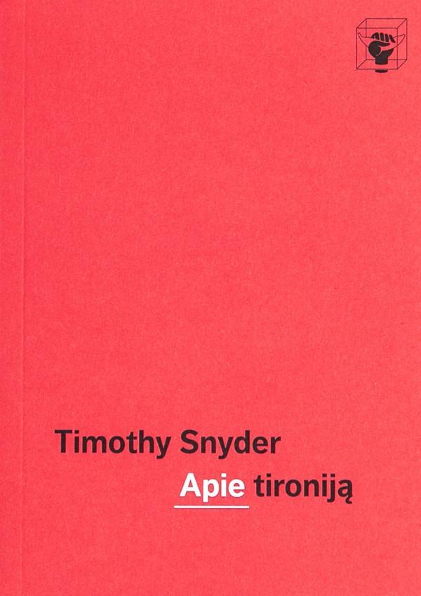 Apie tironiją | Timothy Snyder