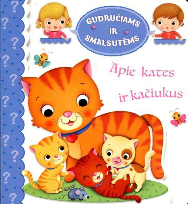 Gudručiams ir smalsutėms. Apie kates ir kačiukus | Emilie Beaumont