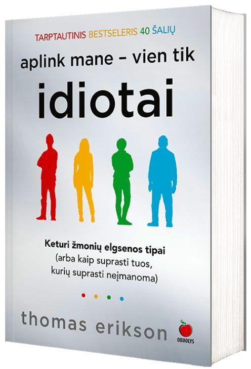 Aplink mane – vien tik idiotai (blizgiu viršeliu) | Thomas Erikson