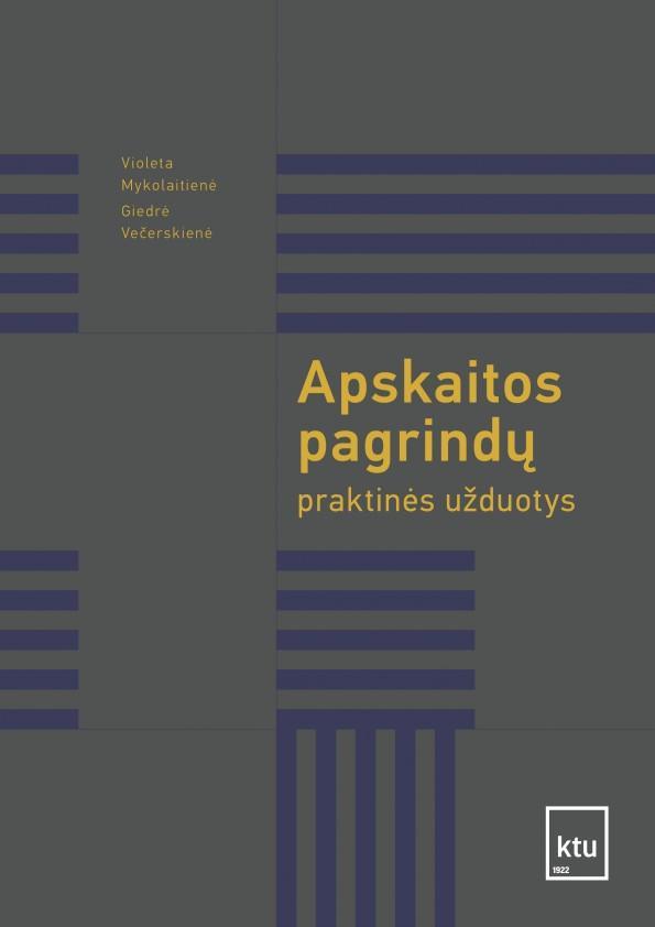 Apskaitos pagrindų praktinės užduotys   Violeta Mykolaitienė, Giedrė Večerskienė