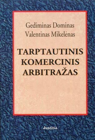 Tarptautinis komercinis arbitražas | Gediminas Dominas, Valentinas Mikelėnas