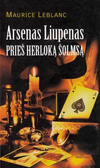 Arsenas Liupenas prieš Herloką Šolmsą | Maurice Leblanc