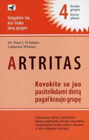 Artritas: kovokite su juo pasitelkdami dietą pagal kraujo grupę   dr.P.J. D'Adamo, C. Whitney