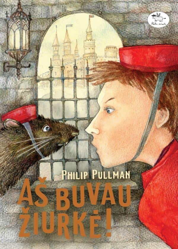 Aš buvau žiurkė | Philip Pullman