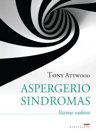 Aspergerio sindromas. Išsamus vadovas | Tony Attwood