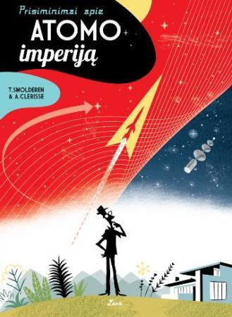 Prisiminimai apie Atomo imperiją | Thierry Smolderen, Alexandre Clérisse