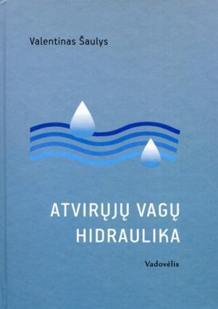 Atvirųjų vagų hidraulika | Valentinas Šaulys