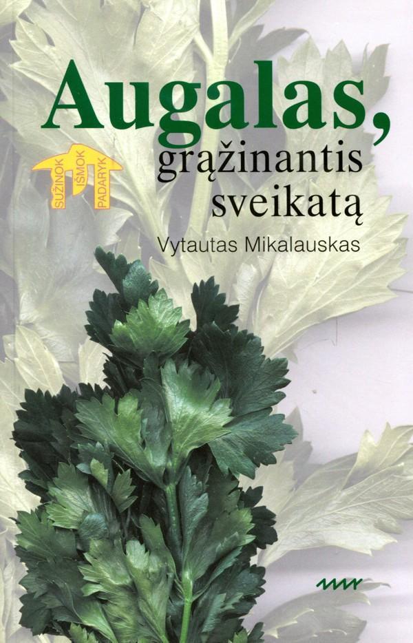 Salieras. Augalas, grąžinantis sveikatą | Vytautas Mikalauskas