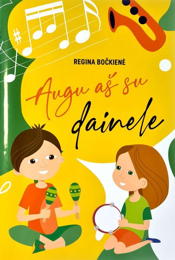 Augu aš su dainele | Regina Bočkienė