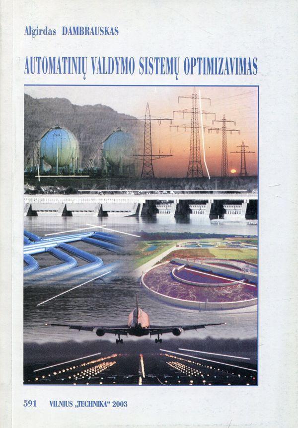 Automatinių valdymo sistemų optimizavimas   Algirdas Dambrauskas