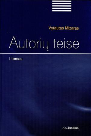 Autorių teisė (I tomas) | Vytautas Mizaras