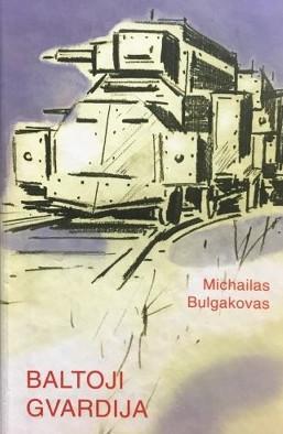 Baltoji gvardija | Michailas Bulgakovas (Michail Bulgakov)