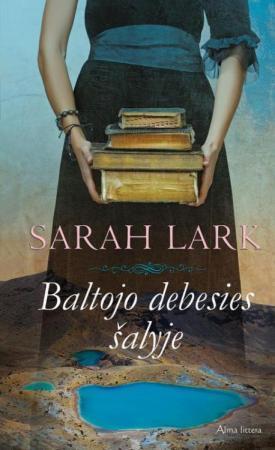 Baltojo debesies šalyje   Sarah Lark
