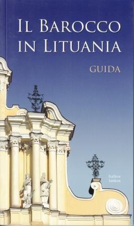 Il barocco in Lithania. Guida |