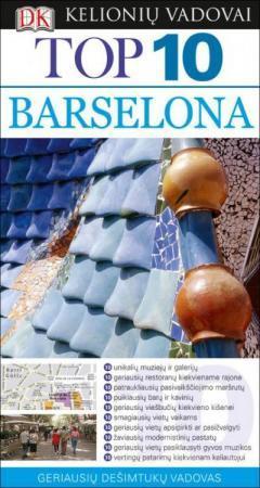 Barselona. Kelionių vadovas TOP 10  