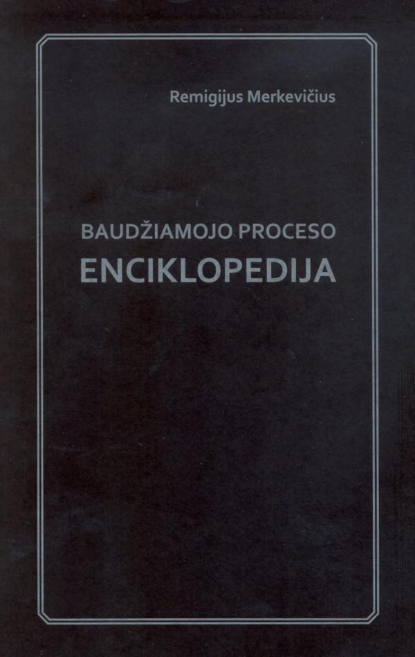 Baudžiamojo proceso enciklopedija   Remigijus Merkevičius