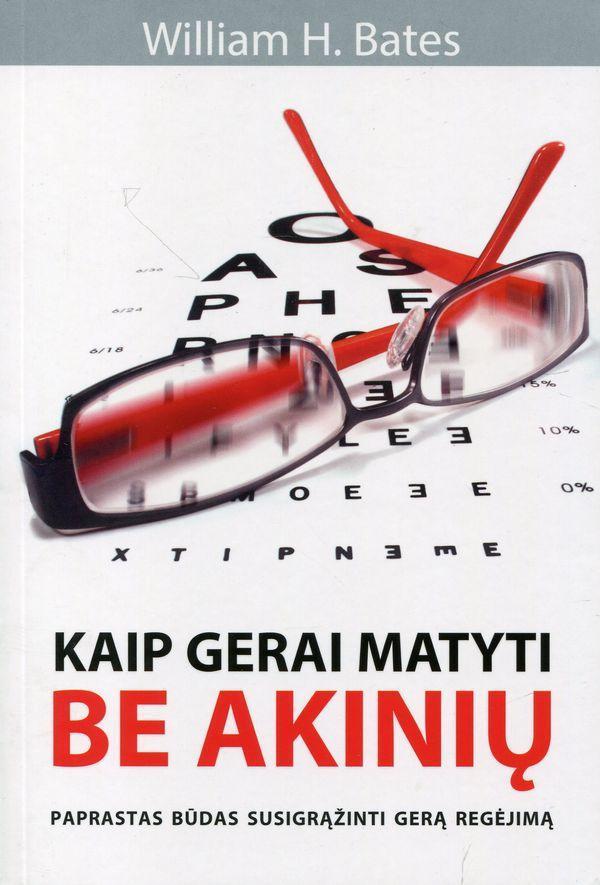 Kaip gerai matyti be akinių | William H. Bates