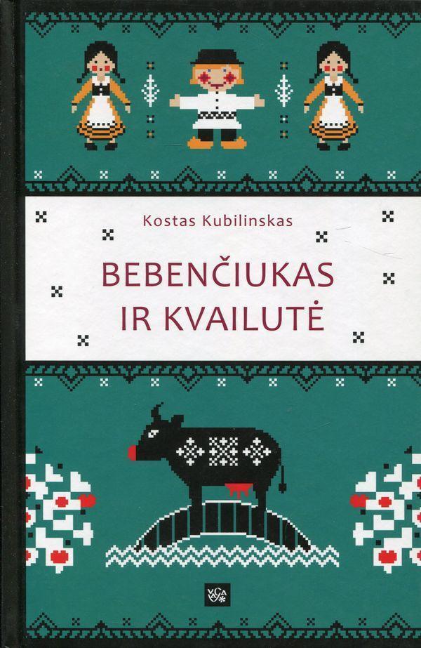 Bebenčiukas ir kvailutė   Kostas Kubilinskas