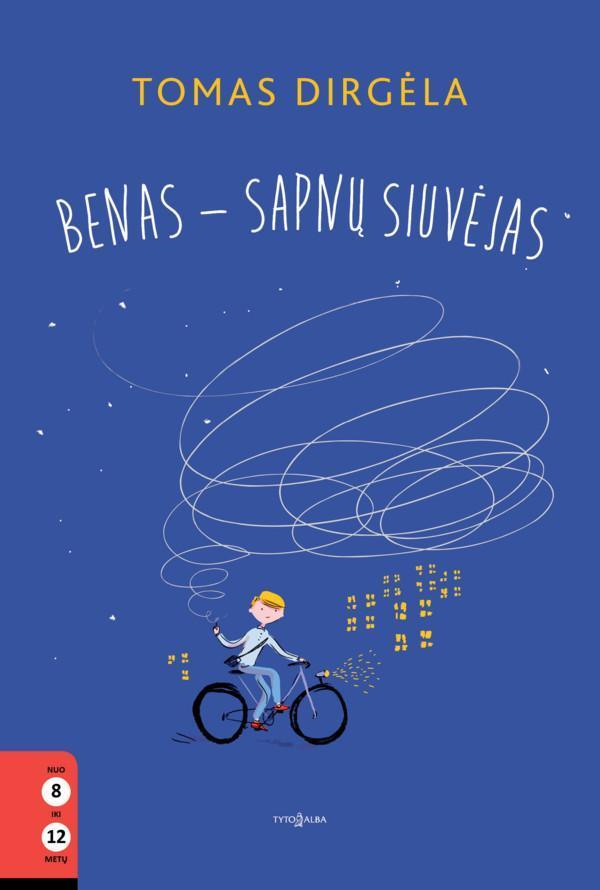 Benas - sapnų siuvėjas | Tomas Dirgėla