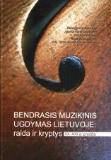 Bendrasis muzikinis ugdymas Lietuvoje: raida ir kryptys (XX - XXI a. pradžia) | Remigijus Vitkauskas, Jolanta Abramauskienė ir kt.