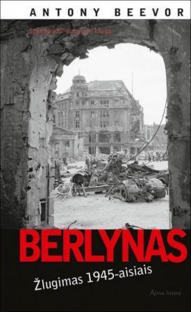 Berlynas: žlugimas 1945-aisiais | Antony Beevor