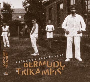 Bermudų trikampis: teatrinės istorijos (su DVD)   Rolandas Rastauskas