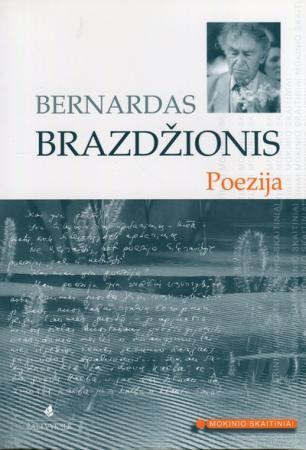B. Brazdžionis. Poezija (Mokinio skaitiniai) | Bernardas Brazdžionis