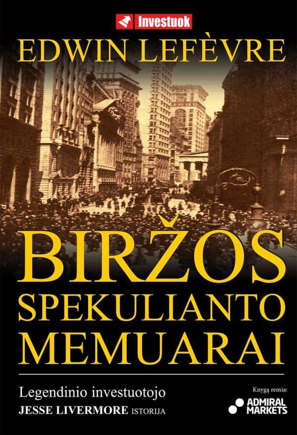 Biržos spekulianto memuarai | Edwin Lefevre