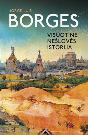 Visuotinė nešlovės istorija | Jorge Luis Borges