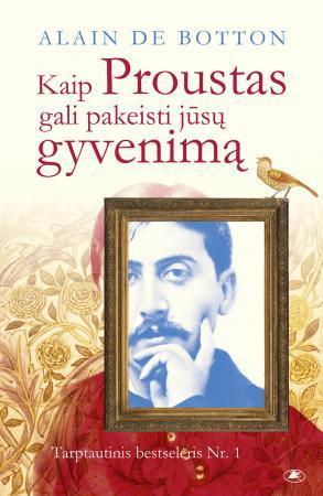 Kaip Proustas gali pakeisti jūsų gyvenimą | Alain de Botton