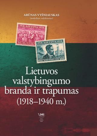 Lietuvos valstybingumo branda ir trapumas (1918-1940 m.) + žemėlapis | Sud. Saulius Kaubrys, Arūnas Vyšniauskas
